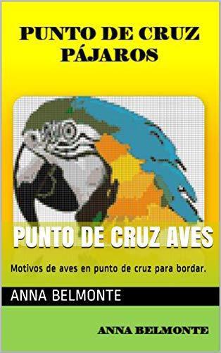 Amazon.com: PUNTO DE CRUZ AVES: Motivos de aves en punto de ...