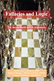 Fallacies and Logic : The Secret World of Evil Arguments, Nauman, St. Elmo, Jr., 0984924809