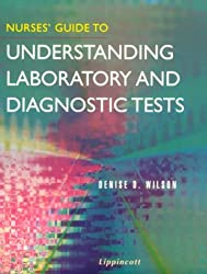 Nurses' Guide to Understanding Laboratory and Diagnostic Tests