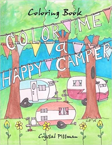 Color Me A Happy Camper Coloring Book Crystal Pittman