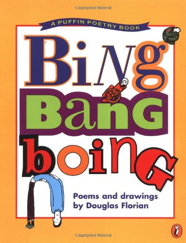 Bing Bang Boing: Poems and Drawings (Puffin Poetry Book) -