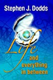 Life, and Everything in Between, Steve Dodds, 1595409750