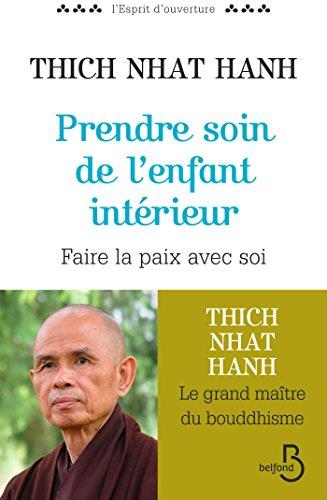 Prendre Soin De L'enfant Intérieur L'esprit D'ouverture French Edition