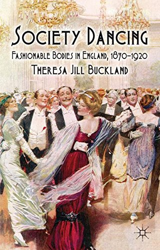 Society Dancing: Fashionable Bodies in England, 1870-1920
