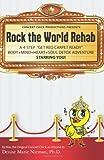 Rock the World Rehab, Denise Nieman, 1461063647