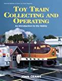Toy Train Collecting and Operating: An Introduction to the Hobby