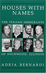 Houses with Names: The Italian Immigrants of Highwood, Illinois