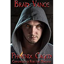 Phoenix Caged (Chronicles of Rob the Daemon Book 2)