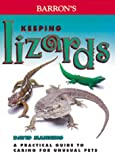 Keeping Lizards, Barron's Educational Editorial Staff, 0764112813