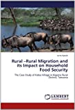 Rural -Rural Migration and Its Impact on Household Food Security, Juma Ayoub, 365914021X