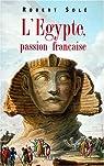 L'Égypte, passion francaise par Solé