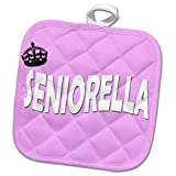 3dRose RinaPiro Graduation Sayings - Seniorella. Pink background. - 8x8 Potholder (phl_282820_1)