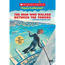 The Man Who Walked Between the Towers... and More Inspiring Tales (Scholastic Video Collection) (2006)
