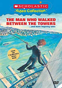 The Man Who Walked Between the Towers... and More Inspiring Tales (Scholastic Video Collection)