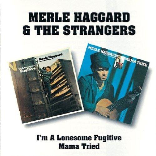 Merle Haggard And The Strangers - Mama Tried - Zortam Music