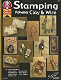 img - for Stamping Polymer Clay & Wire (Design Originals: Can Do Crafts) book / textbook / text book