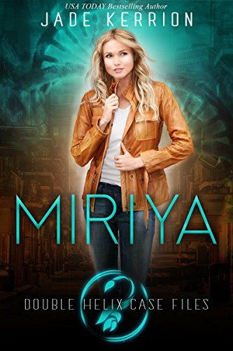 Miriya (Double Helix Case Files Book 1) - New Case Files