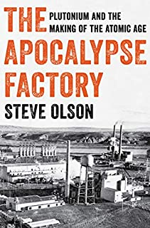Book Cover: The Apocalypse Factory: Plutonium and the Making of the Atomic Age
