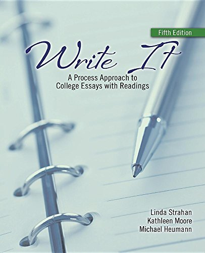 Write It: A Process Approach to College Essays with Readings