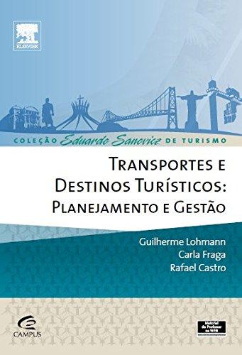 Transportes e Destinos Turísticos. Planejamento e Gestão