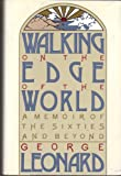 Walking on the Edge of the World, George Leonard, 0395483115