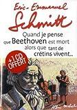 """Afficher """"Quand je pense que Beethoven est mort alors que tant de crétins vivent ... suivi de Kiki van Beethoven + 1 CD"""""""