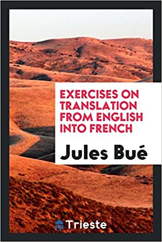 Exercises On Translation From English Into French Jules Bue