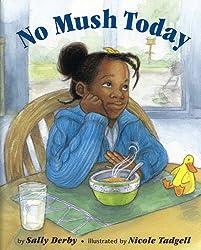 No Mush Today