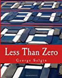 Less Than Zero (Large Print Edition), George Selgin, 1495294285