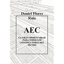 AEC: AEC LA GRAN OPORTUNIDAD PARA TODOS LOS CONSTRUCTORES DEL MUNDO (Spanish Edition)