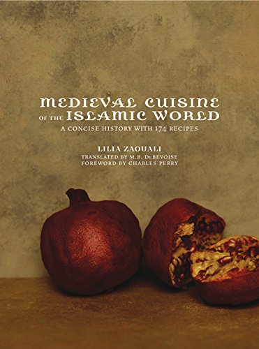 the Islamic World: A Concise History with 174 Recipes (California Studies in Food and Culture) ()