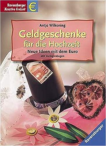 Geldgeschenke Zur Hochzeit Neue Ideen Mit Dem Euro Amazonde