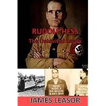 Rudolf Hess - The Uninvited Envoy by James Leasor (2016-05-02)