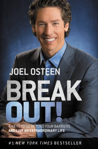 Break Out!: 5 Keys to Go Beyond Your Barriers and Live an Extraordinary Life (Joel And Victoria Osteen Word Of The Day)