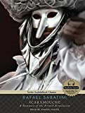 Scaramouche: A Romance of the French Revolution (Tantor Audio & Ebook Classics)