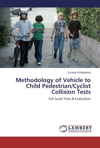 Methodology of Vehicle to Child Pedestrian/Cyclist Collision Tests: Full Scale Tests & Evaluation pdf epub