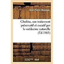 Choléra, Son Traitement Préservatif Et Curatif Par La Médecine Naturelle