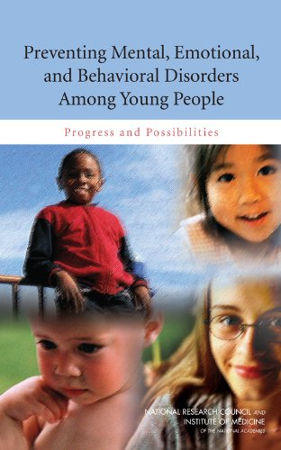 Preventing Mental, Emotional, and Behavioral Disorders Among Young People: Progress and Possibilities (BCYF 25th Anniversary)