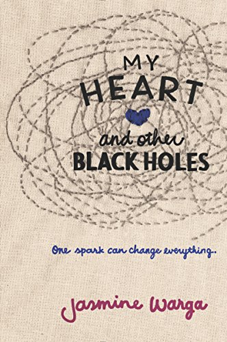 My Heart and Other Black Holes by [Warga, Jasmine]