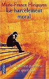 Le harcelement moral la violence perverse au quotidien