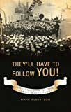 They'll Have to Follow You!: The Triumph of the Great White Fleet