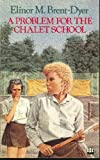 Front cover for the book A Problem for the Chalet School by Elinor M. Brent-Dyer