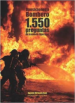 Oposiciones A Bombero. 1.550 Preguntas De Examen Tipo Test: Cuaderno De Apoyo Al Estudio por Agustín Odriozola Kent epub