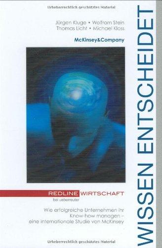 Wissen entscheidet.Wie erfolgreiche Unternehmen ihr Know-how managen - eine internationale Studie von McKinsey Gebundenes Buch – Dezember 2002 Jürgen Kluge Wolfram Stein 3832308814 MAK_9783832308810