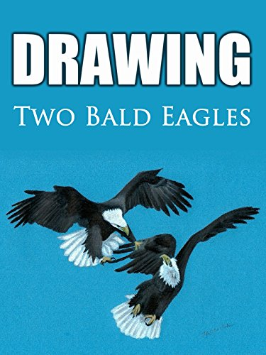 Clip: Drawing Two Bald Eagles (Eagles Two Bald)