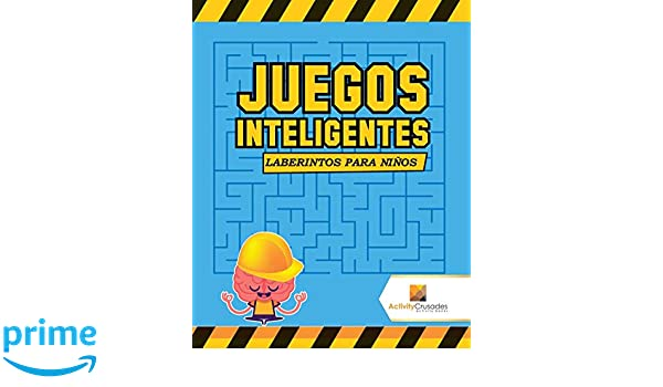 Juegos Inteligentes : Laberintos Para Niños (Spanish Edition): Activity Crusades: 9780228219583: Amazon.com: Books