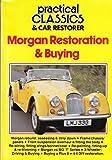 Morgan Restoration & Buying (Practical Classics & Car Restorer)