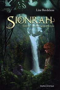 Sionrah, tome 3 : Les montagnes de la Lune par Line Bordeleau