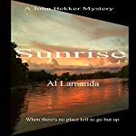 Sunrise: A John Bekker Mystery | Al Lamanda