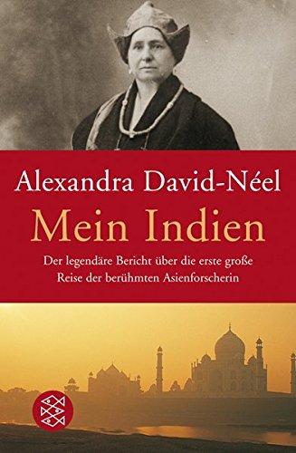 Mein Indien: Der legendäre Bericht über die erste große Reise der berühmten Asienforscherin